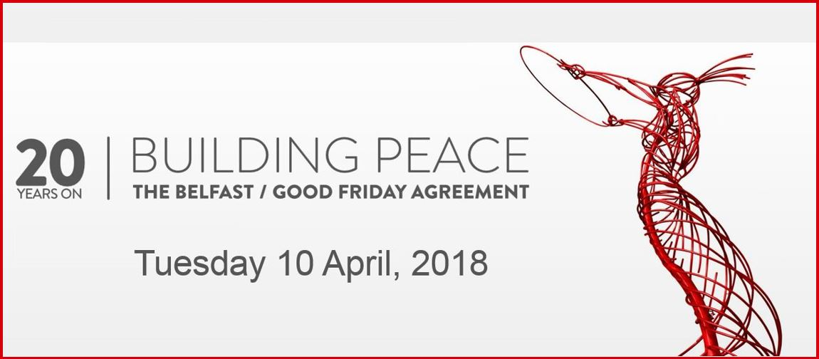 Building Peace Good Friday Agreement 2018 Qub